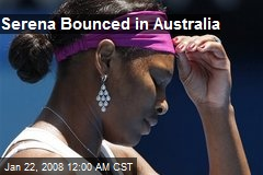 Serena Bounced in Australia