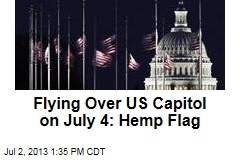 Flying Over US Capitol on July 4: Hemp Flag