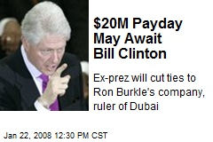 $20M Payday May Await Bill Clinton
