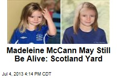 Scotland Yard Launches McCann Investigation