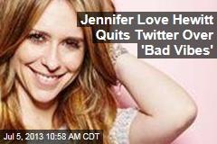 Jennifer Love Hewitt Quits Twitter Over 'Bad Vibes'