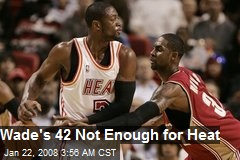 Wade's 42 Not Enough for Heat