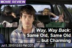 Way, Way Back : Same Old, Same Old ... but Charming