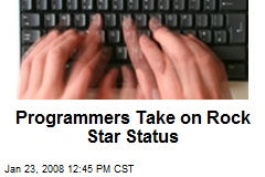 Programmers Take on Rock Star Status