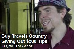 Guy Travels Country Giving Out $500 Tips
