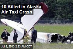 10 Killed in Alaska Air Taxi Crash