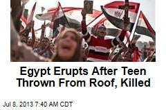 Egypt Erupts After Teen Thrown From Roof, Killed