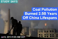 Coal Burned 2.5B Years Off Chinese Lifespans