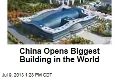 China Opens Biggest Building in the World