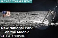 New National Park ... on the Moon?