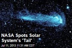NASA Spots Solar System's 'Tail'