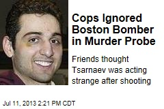 Cops Ignored Boston Bomber in Murder Probe
