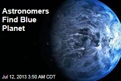 Astronomers Find Blue Planet