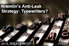Kremlin's Anti- Leak Strategy: Typewriters?