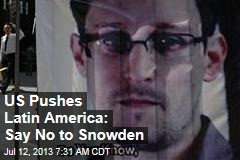 US Pushes Latin America: Say No to Snowden