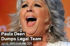 Paula Deen Dumps Legal Team