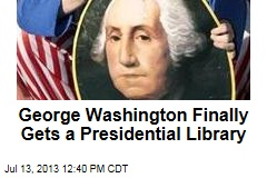 George Washington Finally Gets a Presidential Library