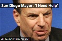 San Diego Mayor: 'I Need Help'