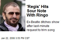 'Regis' Hits Sour Note With Ringo