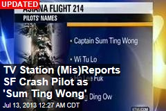 "TV Station (Mis)Reports SF Crash Pilot as ""Sum Ting Wong"""