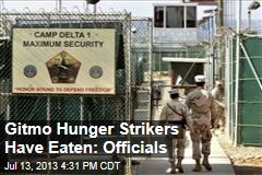 Gitmo Hunger Strikers Have Eaten: Officials