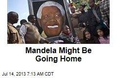 Mandela Might Be Going Home