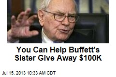 You Can Help Buffett's Sister Give Away $100K