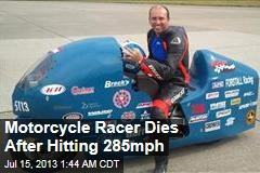 Motorcycle Racer Killed in 285MPH Crash