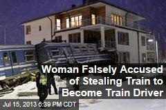Woman Falsely Accused of Stealing Train to Become Train Driver