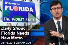 Daily Show : Florida Needs New Motto
