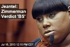 Jeantel: Zimmerman Verdict 'BS'