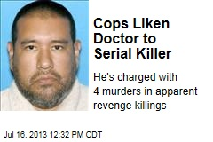 Cops Liken Doctor to Serial Killer