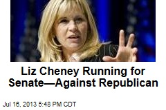 Liz Cheney Running for Senate—Against Republican