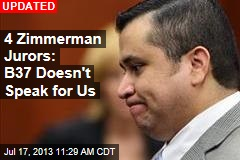 4 Zimmerman Jurors: B37 Doesn't Speak for Us