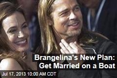 Brangelina's New Plan: Get Married on a Boat