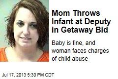 Mom Throws Infant at Deputy in Getaway Bid