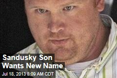 Sandusky Son Wants New Name