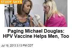 Paging Michael Douglas: HPV Vaccine Helps Men, Too