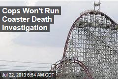 Independent Probe Unlikely in Coaster Death