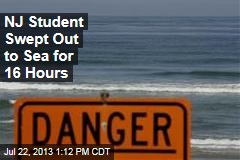 NJ Student Swept Out to Sea for 16 Hours
