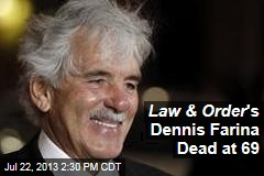 Law & Order 's Dennis Farina Dead at 69