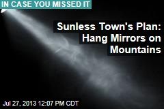 Sunless Town's Plan: Hang Mirrors on Mountains