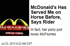 McDonald's Has Served Me on Horse Before, Says Rider