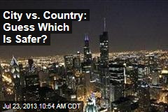 City vs. Country: Guess Which Is Safer?