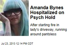 Amanda Bynes Hospitalized on Psych Hold