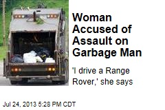 Woman Accused of Assault on Garbage Man