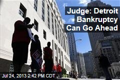 Judge: Detroit Bankruptcy Can Go Ahead