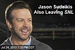 Jason Sudeikis Also Leaving SNL