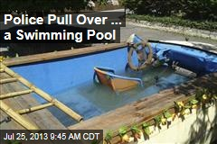 Police Pull Over ... a Swimming Pool