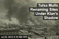 Tulsa Mulls Renaming Sites Under Klan's Shadow